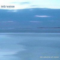 Intrusion-The Seduction of Silence (2009) Echospace