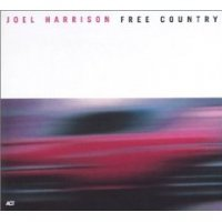 "Joel Harrison ""Free Country"" (2003) /  jazz, а country почти нет )"