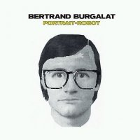 Bertrand Burgalat - Portrait-Robot (2005) pop, rock, electroniqe