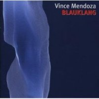 "Vince Mendoza ""Blauklang"" (2008) / jazz, orchestral, modern classical"
