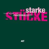 Panzerballet - Starke Stücke (2008) / metal, jazz, progressive