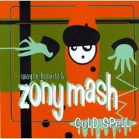 "Wayne Horvitz & Zony Mash - ""Cold Spell"" (1997)/ jazz-funk, modern creative"