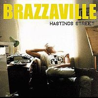Brazzaville - Hastings Street (2004) / dream-rock, indie, bossa-nova