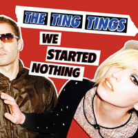 The Ting Tings - We Started Nothing [2008] / Indie electronic, alternative dance, indie rock, New Wave, post-punk revival