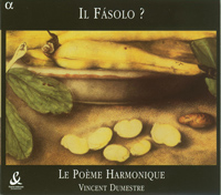 Le Poeme Harmonique - il Fasolo? - 2002 - classical