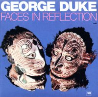 George Duke - Faces In Reflection (1974) / jazz, funk, fusion