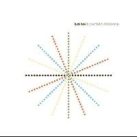 Lusine - A Certain Distance (2009) IDM / minimal / downtempo