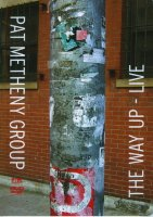 Pat Metheny Group «The Way Up - Live»(2005)/contemporary jazz, fusion