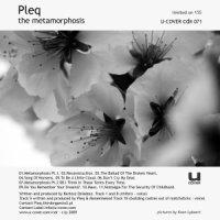 Pleq – The Metamorphosis [U-Cover, 2009] / IDM, Glitch