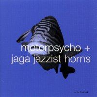 Motorpsycho + Jaga Jazzist Horns - In The Fishtank 10 (2003) / jazz-fusion, free jazz