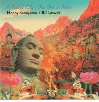 Hoppy Kamiyama & Bill Laswell - A Navel City/No One Is There - 2004 / Acid-electronic-jazz