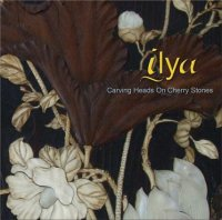 Ilya-Carving Heads On Cherry Stones (2009) + B-Sides and Demos/ Acoustic,Baroque-trip