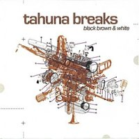 Tahuna Breaks - Black Brown & White (2009)/ Funk, Reggae, Soul, Blues, New Zealand Music