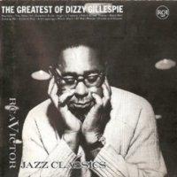 Dizzy Gillespie - The Greatest of Dizzy Gillespie (1961) Jazz, classic jazz
