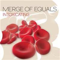 Merge Of Equals - Intoxicating (2009) Chill-out/Electronic