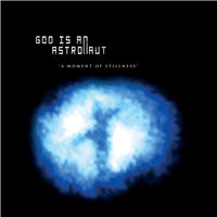God Is An Astronaut - A Moment Of Stillness [EP] (2006) Post-Rock, Ambient