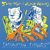 Shawn Lee & Clutchy Hopkins - Fascinating Fingers (2009) / hip-hop, downtempo, broken-beat
