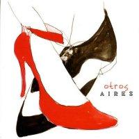 Otros Aires - Otros Aires (2005) / electrotango