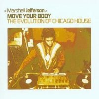 "V.A ""Move Your Body - mixed by Marshall Jefferson"" (2003) / House, Chicago house"