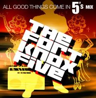 Fort Knox Five - All Good Things Come in 5's Mix (Oct 09)/funky breaks, hip-hop