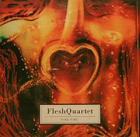 FleshQuartet - Fire Fire (1996)/ Experimental, Abstract, Breaks, Jazz, Trip-Hop, Rock