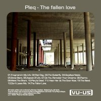 "Pleq ""The Fallen Love"" (2009) / Abstract, Glitch, IDM, Ambient, Downtempo, Experimental"