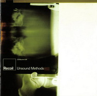Recoil - Unsound Methods (1997) /  Illbient, Trip Hop, Downtempo, Abstract, Experimental, Spoke word  - скачать mp3, download