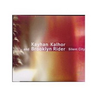 "Kayhan Kalhor and Brooklyn Rider ""Silent City"" (2008) Iran, Ethnic, Folk"