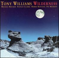Tony Williams - Wilderness (1996) / fusion, post-bop, classical