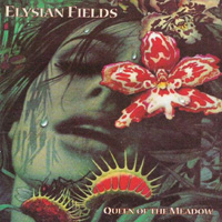 Elysian Fields - Queen of the Meadow [2000] dream pop, lo-fi rock, cabaret, rock noir, trip-hop/ FLAC, mp3