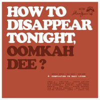 VA Аатдуши 09:10 - How To Desappear Tonight [2009] Compiled by Oomkah Dee (Hip-Hop / Bossa Nova / Trip-Hop / Nu Jazz)