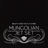 "Mungolian Jet Set ""Beauty Came To Us In Stone"" (2006)/jazz, experimental electronic, ambient"