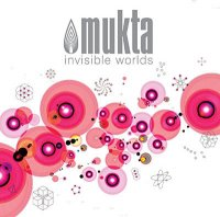 "Mukta ""Invisible Worlds"" (2008) / jazz, ethnic"