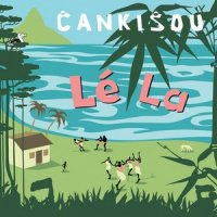 Cankisou - Le La (2008) World Music , Ska