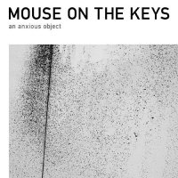 "Mouse on the Keys ""An Anxious Object""(2009)+""Sezession"" EP (2007)/math-rock, post-rock, jazz, instrumental"