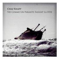 Chaz Knapp - Vie comme un Parasite Faisant la fête (2008) / Modern Classical