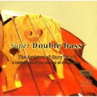 """Gary Karr """"Super Double-Bass"""" (2004) / classical, chamber"""