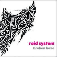 Broken Haze - Raid System (2008) / glitch-hop, IDM, noisebeat, soundscape