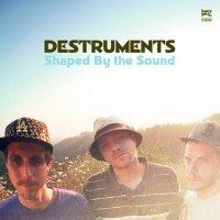 Destruments - Shaped By The Sound (2009) / Funky Souls /Nu Jazz /Hip-Hop