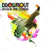 Brownout (2009)  Aguilas and Cobras / Latin, Funk, Jazz