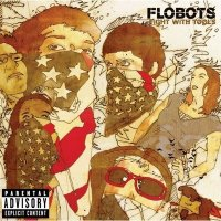Flobots (2007) Fight with Tools / hip-hop, alternative rock