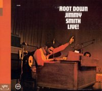 Jimmy Smith - Root Down Live! (1972)/ Jazz, Soul