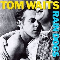 Tom Waits - Rain Dogs (1985) / Blues, Rock, Experimental, Folk, 1980s, [Re:up]