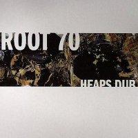 Root 70 - Heaps Dub (2006) / nu jazz