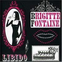 Brigitte Fontaine - Libido (2006) / Chanson, Experimental