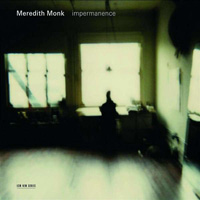 Meredith Monk - Impermanence [2008] / vocal,experimental