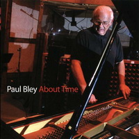 Paul Bley - About Time (2008) / free jazz, avant-jazz, contemporary jazz, solo piano