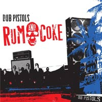 Dub Pistols - Rum And Coke (2009) / Breakbeat, House, Hip Hop, Reggae