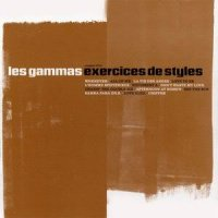 Les Gammas (2002) Exercices De Styles / nu-jazz, lounge, downtempo