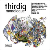 "Thirdiq ""Monologue""(2007)+""Who May Find Love In The Imaginary Axis""(2009)/nu jazz, soul, electronica, hip hop"